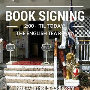 Meet Me Today at the English Tea Room! Catholic Foodie ...