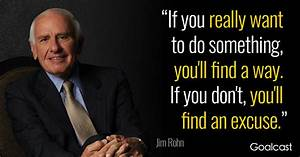 Jim Rohn Quote: When You Really Want Something, You Find a ...