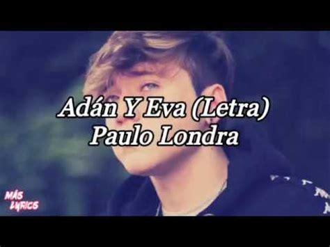 Adán Y Eva (Letra) Paulo Londra YouTube