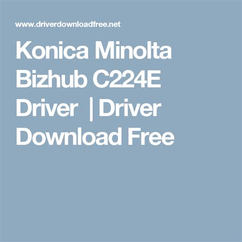 All available documents and drivers. Konica Minolta Bizhub C224E Driver   Driver Download Free   Wedding album design, Konica minolta ...
