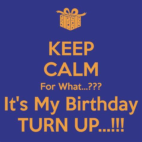 It S My Birthday Memes - keep calm its my birthday