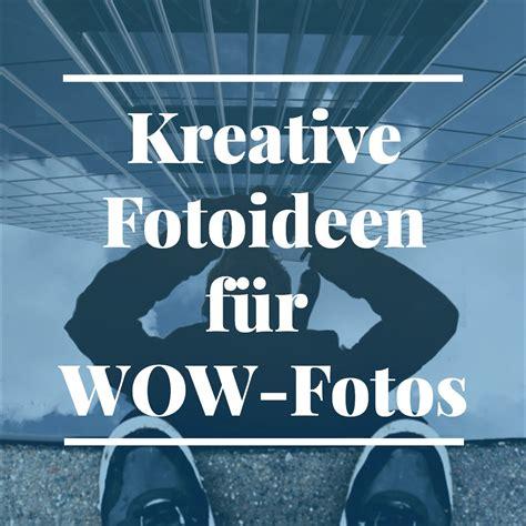 Ideen Für Fotos by Coole Fotoshooting Kreativ Ideen F 252 R Deine Fotografie