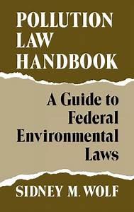Pollution Law Handbook  A Guide To Federal Environmental