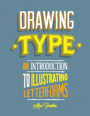 drawing type  introduction  illustrating letterforms  alex fowkes