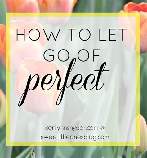 How To Let Go Of Perfect  Keri Lynn Snyder