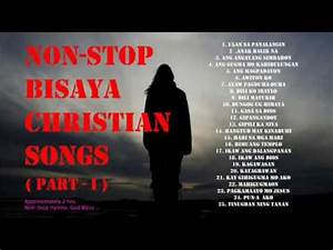 Bisaya Christian Songs Non Stop Part I via torchbrowser ...