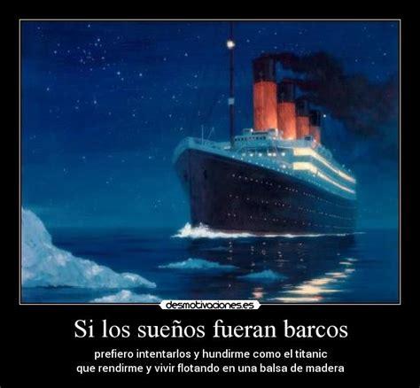 Imagenes De Barcos Graciosas by Si Los Sue 241 Os Fueran Barcos Desmotivaciones