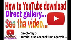 How to YouTube video download direct gallery... - YouTube