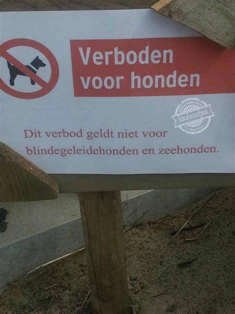 verboden voor honden uitgezonderd zeehonden taalvoutjes