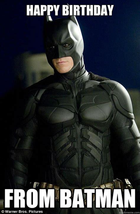 Batman Birthday Meme - happy birthday from batman condescending batman quickmeme