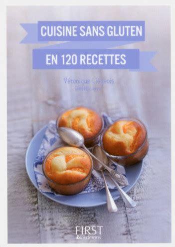 cuisine sans gluten livre petit livre de cuisine sans gluten en 120 recettes lisez
