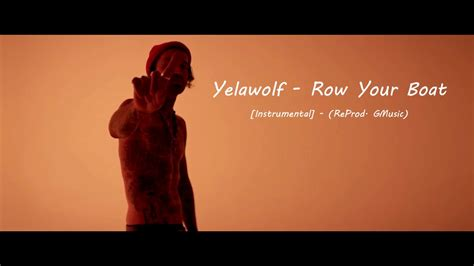 Row Your Boat Yelawolf Guitarist by Yelawolf Row Your Boat Instrumental Reprod Gmusic