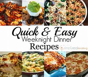 Easy Weeknight Dinner Recipes Simply Real Moms