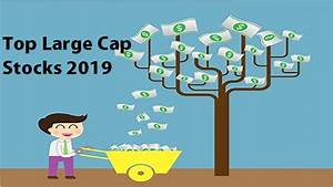 Top Large Cap Stocks List In Nse 2019 Stockmaniacs