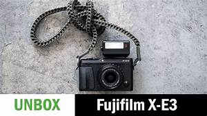 Fujifilm X-E3: Unboxing and First Impressions - YouTube