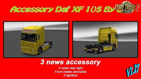 ets 2 accessory daf xf 105 by scs base 1 27 v update auf 1 27 other mod f 252 r eurotruck