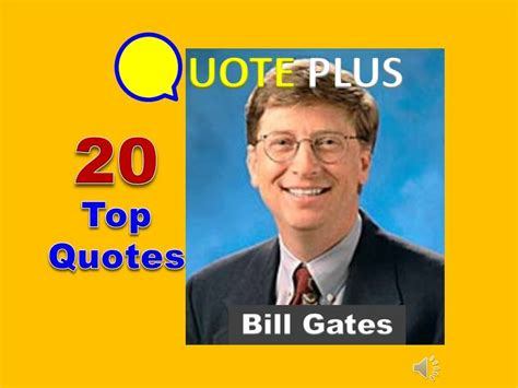 Bill Gates Quotes - 20 Top Quotes - Bill Gates ...