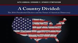 A Country Divided: The 2016 Presidential Election and the ...