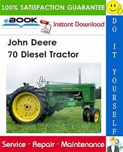 John Deere 70 Diesel Tractor Service Repair Manual  U2013 Pdf
