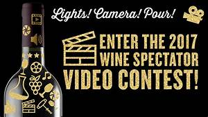 Wine Spectator Video Contest 2017: Rules, Prizes, Specs and Entry Form | Miscellaneous | News ...
