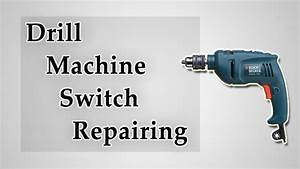 How To Repair Drill Machine Switch  Hindi
