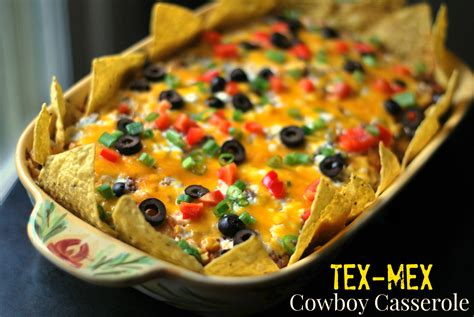 what is tex mex cuisine tex mex 39 cowboy 39 casserole bee 39 s recipes