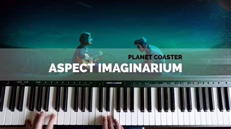 coasters jj 3 aspect imaginarium piano version jim guthrie jj ipsen planet coaster soundtrack