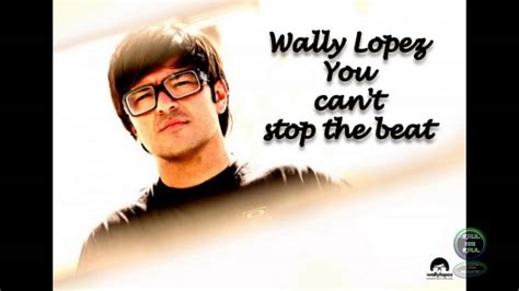 You Can't Stop The Beat  Wally López Ft Jamie Scott