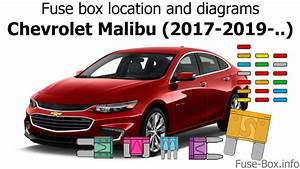 Fuse Box Location And Diagrams  Chevrolet Malibu  2017-2019