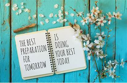 Tomorrow Today Preparation Motivational Doing Open Table