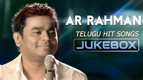 rahman hit songs jukebox telugu hit songs youtube