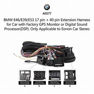 A0577 Bmw Extended Wiring Harness 17pin40pin For Eonon Ga6150f  Ga6166f  Ga6201f F