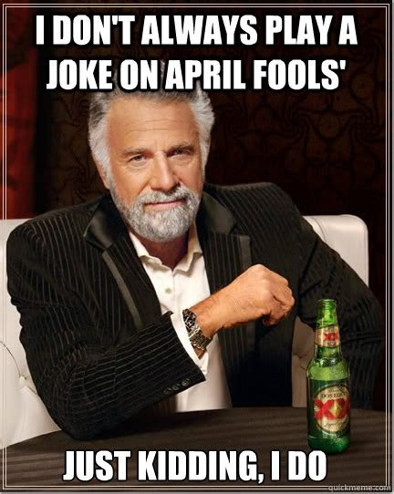 April Fools Meme - aprils fools day all the memes gifs you need to see heavy com page 14