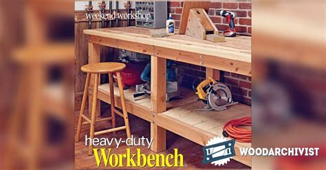 heavy duty workbench plans woodarchivist