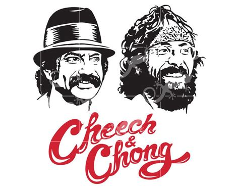 Enjoy reading and share 8 famous quotes about cheech & chong with everyone. Cheech and Chong SVG Comedy Team Duo Pot Heads Weed Design.   Etsy