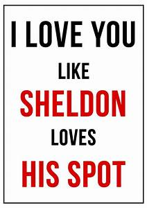 Love Quotes: I Love You Like Sheldon Loves His Spot Funny ...