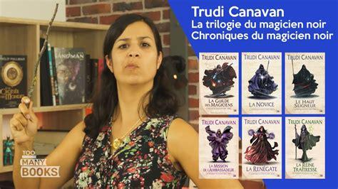 la trilogie  les chroniques du magicien noir de trudi
