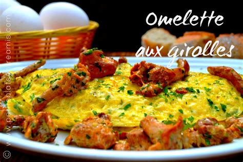 cuisiner des girolles fraiches omelette aux girolles petits plats entre amis