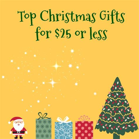 Top Christmas Gifts For $25 Or Less  Practical Frugality