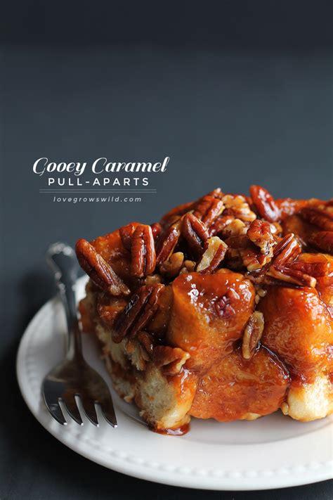 gooey caramel pull aparts love grows wild