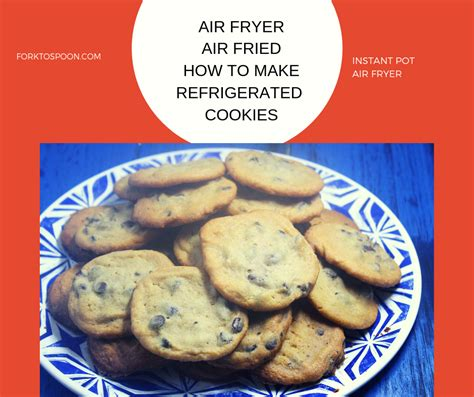 fryer air cookies fried chip chocolate refrigerated forktospoon recipe recipes easy cookie dough fry chips