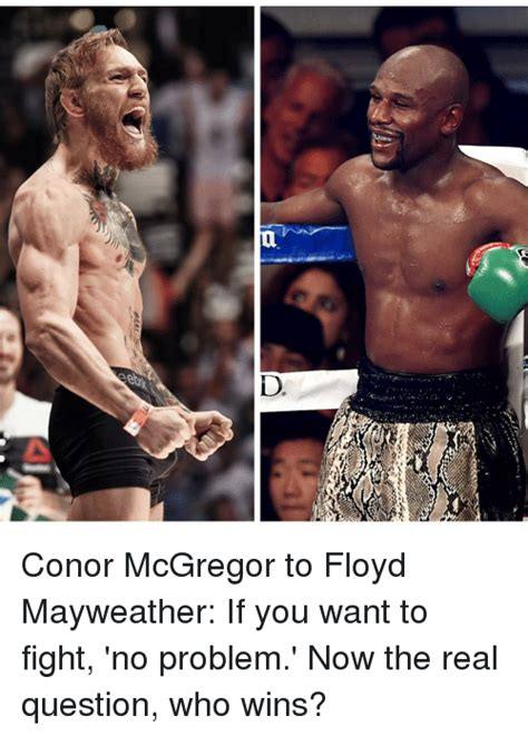Mayweather Mcgregor Memes - d a conor mcgregor to floyd mayweather if you want to fight no problem now the real question
