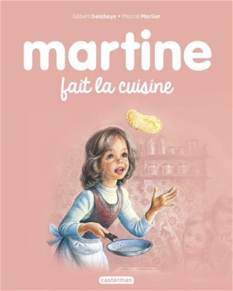 martine fait la cuisine casterman martine fait la cuisine