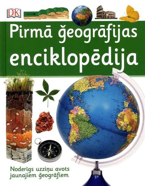 Pirmā ģeogrāfijas enciklopēdija | Book collection ...