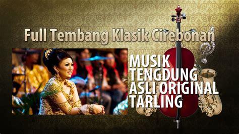 Full Tembang Klasik Cirebonan [musik Tengdung]