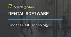 2018 39 S Best Dental Software Technologyadvice
