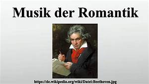 Berühmte Kunstwerke Der Romantik : musik der romantik youtube ~ One.caynefoto.club Haus und Dekorationen