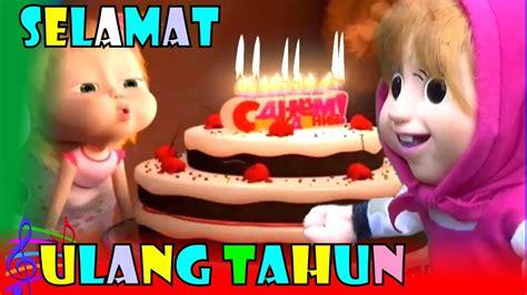 selamat ulang  lagu anak indonesia populer boneka masha  bear youtube