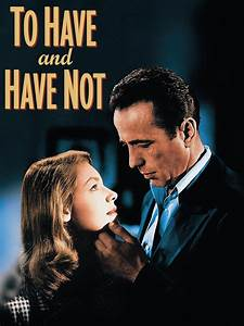 To Have and Have Not (1944) - Rotten Tomatoes
