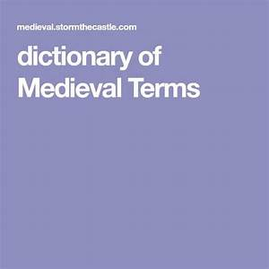 Dictionary Of Medieval Terms